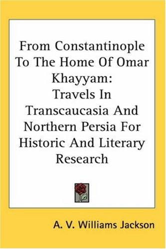 Download From Constantinople To The Home Of Omar Khayyam