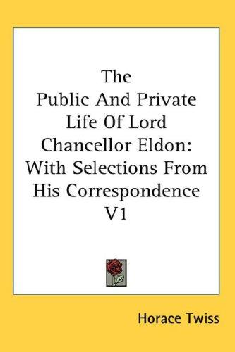 Download The Public And Private Life Of Lord Chancellor Eldon