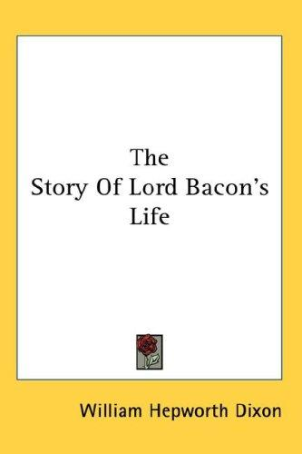 Download The Story Of Lord Bacon's Life