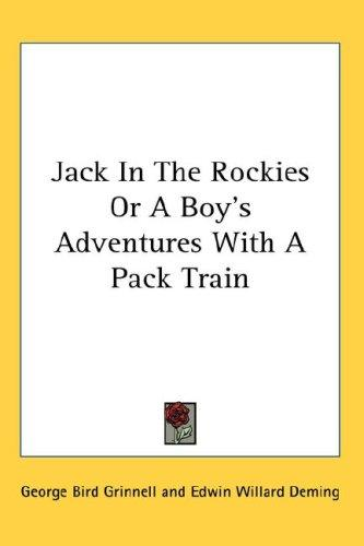 Jack In The Rockies Or A Boy's Adventures With A Pack Train