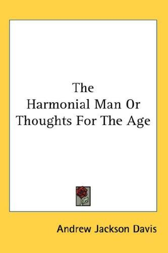 Download The Harmonial Man Or Thoughts For The Age