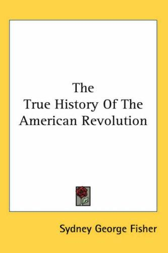 Download The True History Of The American Revolution
