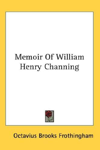 Memoir Of William Henry Channing