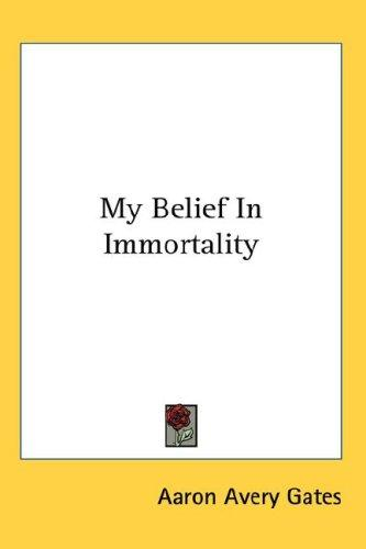 My Belief In Immortality