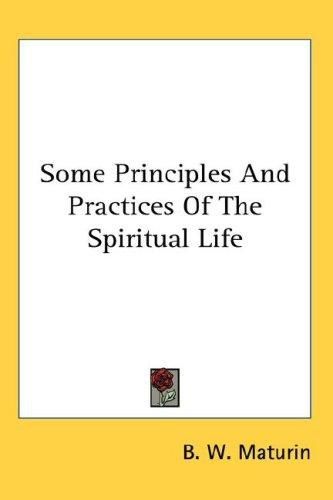 Download Some Principles And Practices Of The Spiritual Life
