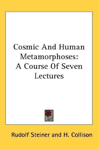 Cosmic And Human Metamorphoses
