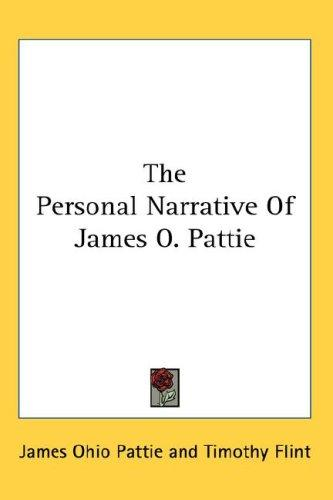 Download The Personal Narrative Of James O. Pattie