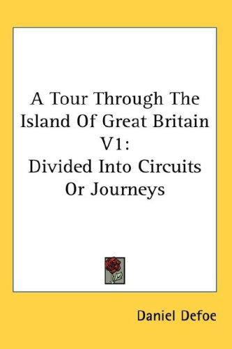 Download A Tour Through The Island Of Great Britain V1