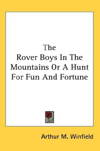 The Rover Boys In The Mountains Or A Hunt For Fun And Fortune