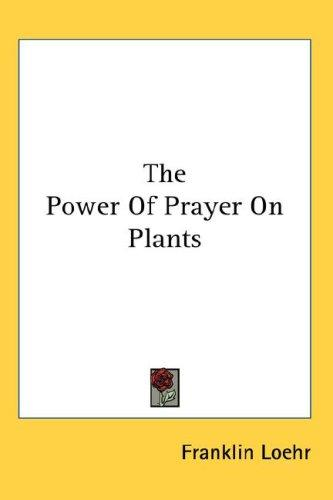 Download The Power Of Prayer On Plants