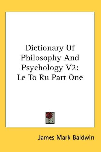 Dictionary Of Philosophy And Psychology V2