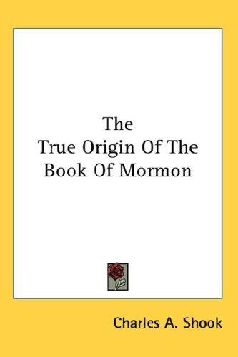 The True Origin Of The Book Of Mormon