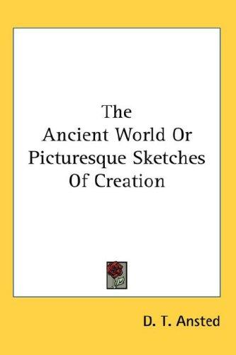 Download The Ancient World Or Picturesque Sketches Of Creation