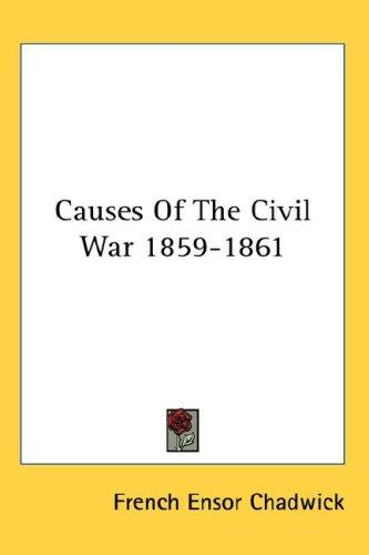 Causes Of The Civil War 1859-1861