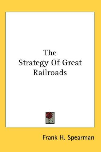 The Strategy Of Great Railroads