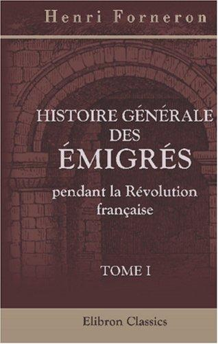 Histoire générale des émigrés pendant la Révolution française