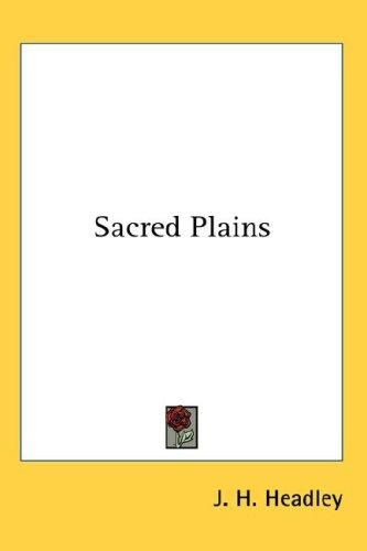 Sacred Plains by J. H. Headley