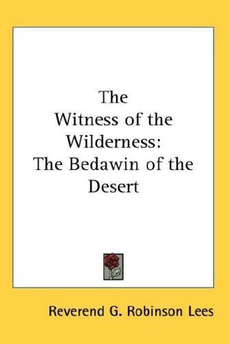 The Witness of the Wilderness by Reverend G. Robinson Lees