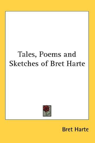 Tales, Poems and Sketches of Bret Harte