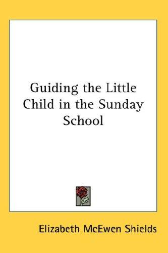 Guiding the Little Child in the Sunday School