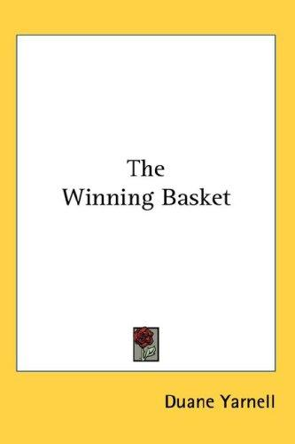 The Winning Basket by Duane Yarnell