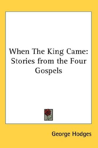 When The King Came by George Hodges