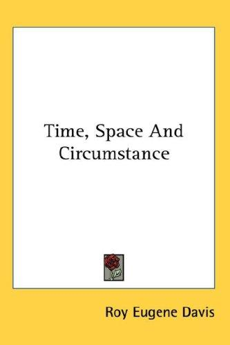 Time, Space And Circumstance