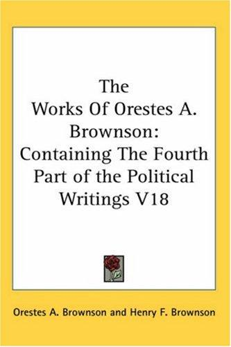 The Works Of Orestes A. Brownson