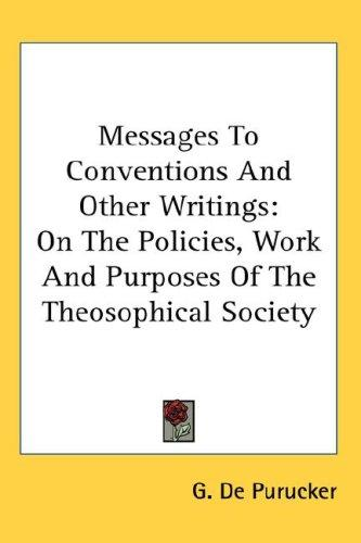 Messages To Conventions And Other Writings by G. De Purucker