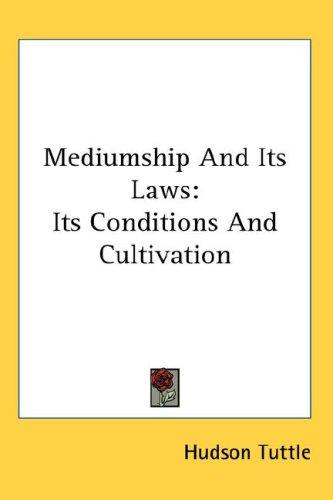 Mediumship And Its Laws by Hudson Tuttle