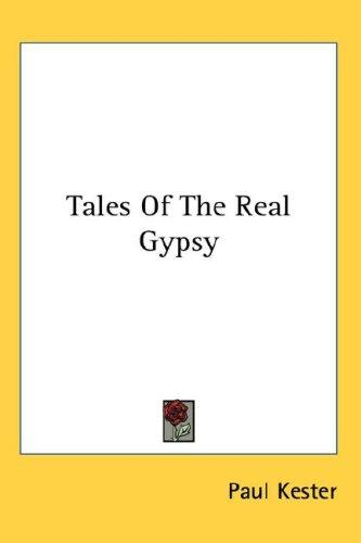 Tales of the real gypsy by Paul Kester