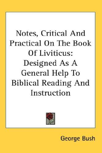 Notes, Critical And Practical On The Book Of Liviticus by George Bush