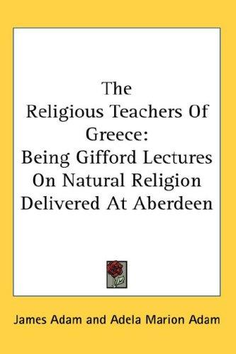 The Religious Teachers Of Greece by James Adam