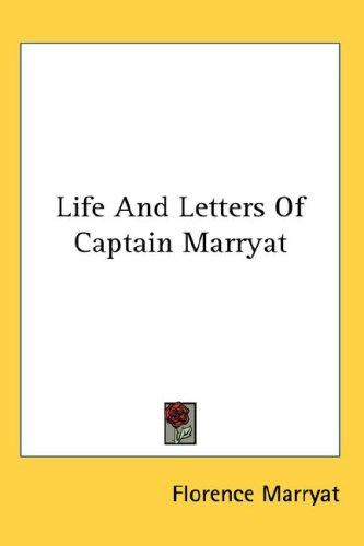 Life and letters of Captain Marryat by Florence Marryat